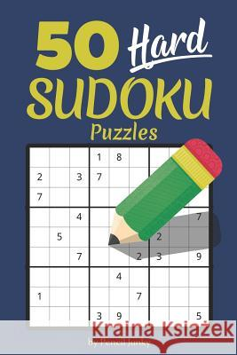 50 Hard Sudoku Puzzles: Fun travel size Sudoku puzzles to take with you everywhere, great for road trips Pencil Junky 9781070811024