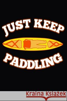Just Keep Paddling Crusie Water 9781070968117