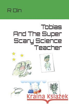 Tobias And The Super Scary Science Teacher T. Belgrave R. Din 9781072291046