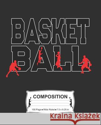 Basketball Composition: Wide Ruled Notebook J. M. Skinner 9781072347231
