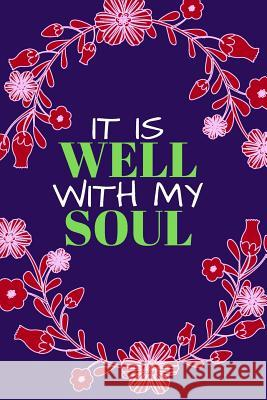 It Is Well With My Soul: Bible Verse Notebook (Personalized Gift for Christians) Dp Productions 9781072350729