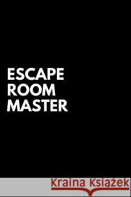 Escape Room Master: A Lined Notebook for Escape Room Players And Game Lovers Notebook Nation 9781072405689