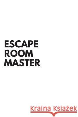 Escape Room Master: A Lined Notebook for Escape Room Players And Game Lovers Notebook Nation 9781072405986