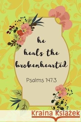 He Heals The Brokenhearted: Bible Scripture Notebook (Personalized Gift for Christians) Dp Productions 9781072414872