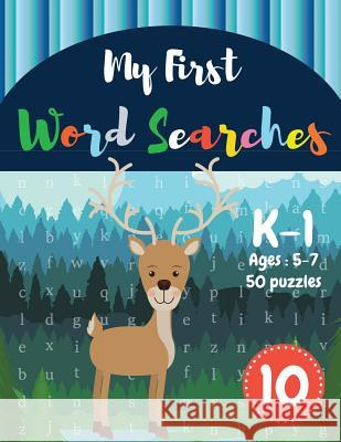My First Word Searches: 50 Large Print Word Search Puzzles: Wordsearch kids activity workbooks - K-1 - Ages 5-7 Deer Design (Vol.10) Sonya Thomas 9781072436485