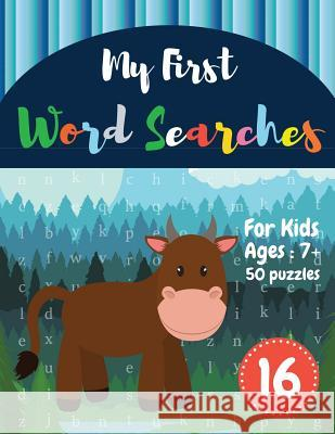 My First Word Searches: 50 Large Print Word Search Puzzles: Wordsearch kids activity workbooks Ages 7 8 9+ cow design (Vol.16) Sonya Thomas 9781072445302