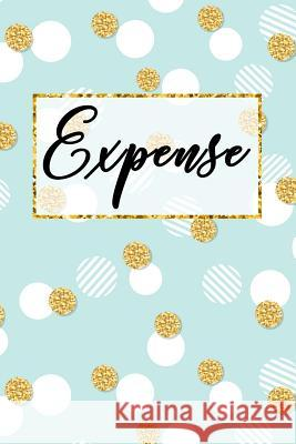 Expense Tracker Notebook: Expense Log Notebook. Keep Track -Daily Record about Personal Financial Planning (Cost, Spending, Expenses). Ideal for Anderson Klams 9781072597360
