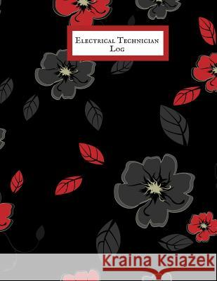 Electrical Technician Log: Electrical Engineering Research Workbook- Repairs & Maintenance Note Organizer- Service Manual Checklist journal - for Jason Soft 9781072847625