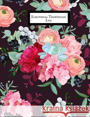 Electrical Technician Log: Electrical Engineering Research Workbook- Repairs & Maintenance Note Organizer- Service Manual Checklist journal - for Jason Soft 9781072847908
