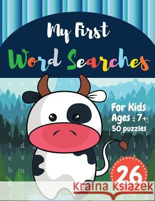 My First Word Searches: 50 Large Print Word Search Puzzles: wordsearch for 7 year olds activity workbooks - Ages 7 8 9+ Cow design (Vol.26) Sonya Thomas 9781072925217
