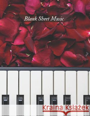 Blank Sheet Music: Music Manuscript Paper / Staff Paper / Musicians Notebook (Composition Books - Music Manuscript Paper, 100 pages, A4, Magic Blan 9781072928102