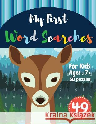 My First Word Searches: 50 Large Print Word Search Puzzles: word search for kids 8 year olds activity workbooks - Ages 7 8 9+ Deer Design (Vol Sonya Thomas 9781073004430