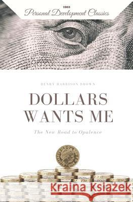 Dollars Want Me: The New Road to Opulence Yousell Reyes Henry Harriso 9781073068128