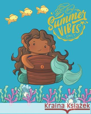 Summer Vibes Only: Treasure Mermaid Writing & Composition Journal Kay Puckett 9781073116959