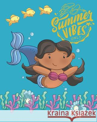 Summer Vibes Only: Swimming Mermaid Writing & Composition Journal Kay Puckett 9781073118113