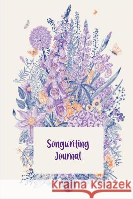Songwriting Journal: Your Songs With Melody In The Lyrics Book Tida Notebooks 9781074053451