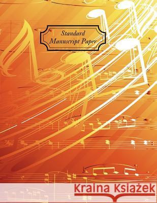 Standard Manuscript Paper: Blank Sheet Music, For Musicians, Students, Songwriting, Music Journal, Composition Books, Music Notebook (100 pages, Magic Blan 9781074285814
