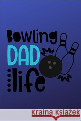 Bowling Dad Life: Bowling Dad Life - Dot Grid Notebook, Diary, Journal or Planner - Size 6 x 9 - 100 dotted Pages - Office Equipment - G Rg Dragon Publishing 9781074423629