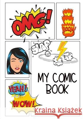 My Comic Book: Create Your Own Comic Book With a Variety of Templates For Drawing Blackpaper Essentials 9781074524906