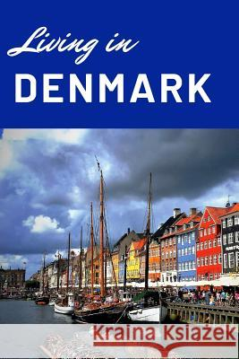 Living in Denmark: Blank Lined Journal Notebook Diary Gift Anthony R. Carver 9781074552558