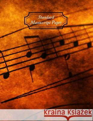 Standard Manuscript Paper: Blank Sheet Music, For Musicians, Students, Songwriting, Music Journal, Composition Books, Music Notebook (100 pages, Magic Blan 9781074563554