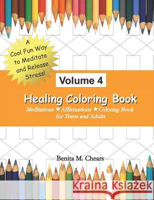 Healing Coloring Book Volume 4: Meditations Affirmations Coloring Book Benita M. Chears 9781075491955