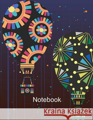 Notebook. Hot Air Balloons Cover Design. Composition Notebook. Wide Ruled. 8.5 x 11. 120 Pages. Bbd Gift Designs 9781075494697