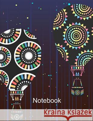 Notebook. Hot Air Balloons Cover Design. Composition Notebook. Wide Ruled. 8.5 x 11. 120 Pages. Bbd Gift Designs 9781075494857