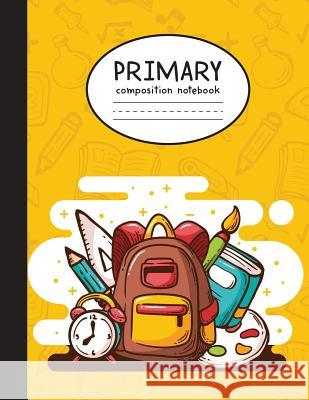 Primary Composition Notebook: Let's Go to School - Writing and Drawing Notebook For Kids (Grade K-2) - Spacing for Drawing and Ruled Moterad Kenadry 9781075509117