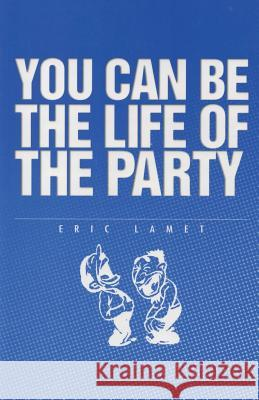 Be Life of the Party: Keep improving your speaking ability Enrico Lamet 9781075590399