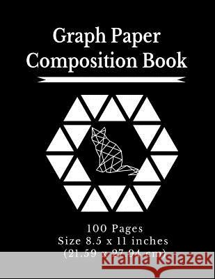 Graph Paper Composition Notebook: 100 graph ruled pages Excellent Size - 8.5 x 11 in / 21.59 x 27.94 cm. Great Notepad for School, Architecture Art, P Isometric Hexagon Graph &. Grid Paper Ex 9781076004659