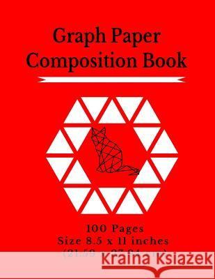 Graph Paper Composition Notebook: 100 Graph Pages - Excellent Size - 8.5 x 11 in / 21.59 x 27.94 cm. Great Notepad for School, Architecture Art, Physi Isometric Hexagon Graph &. Grid Paper Ex 9781076007186
