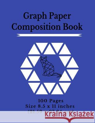 Graph Paper Composition Notebook: 100 Graph Pages - Size - 8.5 x 11 in / 21.59 x 27.94 cm Great Notepad for School, Architecture Art, Physics, Biology Isometric Hexagon Graph &. Grid Paper Ex 9781076009265
