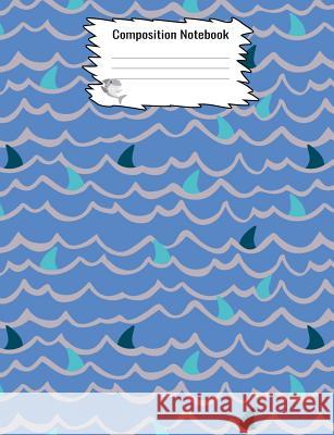 Composition Notebook: Shark Fin Patterned Notebook For Kids Notebooks by Someda 9781076022721