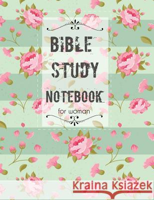 Bible Study Notebook for Woman: for write in Scripture, Observation, Application, Prayer & Praise, Verse of today Jk Roberts 9781076314918