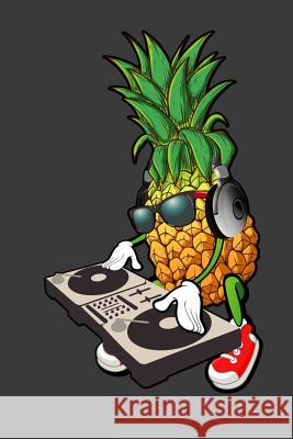 Pineapple DJ: 120 Page Notebook Alledras Designs 9781076536945