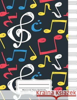 Manuscript Paper Notebook: 60 Sheets 120 Pages 12 Staves Empty Staff, Manuscript Sheets Notation Paper For Composing For Musicians, Students, Son Paper Kate Publishing 9781076562715