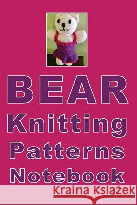 Bear Knitting Patterns Notebook: How cute is this girl bear composition notebook! Great for keeping all of your patterns on check. Number of rows, nee LMM Printing 9781076574619
