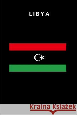 Libya: Country Flag A5 Notebook to write in with 120 pages Travel Journal Publishers 9781076745309