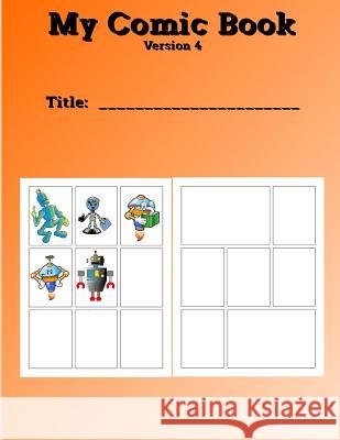 My Comic Book: Create Your Own Comic Book Version 4 Gilded Penguin 9781076951007