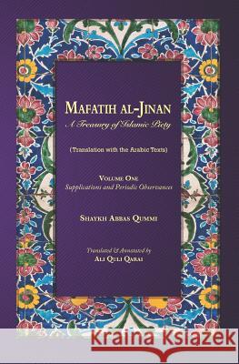 Mafatih al-Jinan: A Treasury of Islamic Piety: Volume 1: Supplications and Periodic Observances (2.25x8 Paperback) Ali Quli Qarai Shaykh Abbas Qummi 9781077246270
