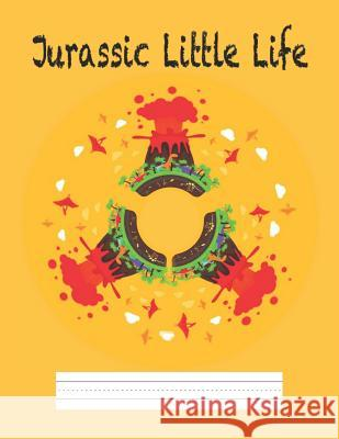 Jurassic Little Life: Primary Composition Notebook Story Paper Journal - Dotted Midline and Drawn Space - Grades K-2, 3 School Exercise Book Tilly Stark 9781077576643