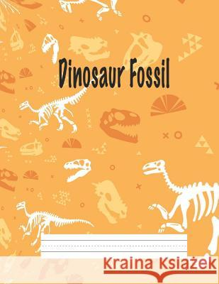 Dinosaur Fossil: Primary Composition Notebook Story Paper Journal: Dotted Midline and Drawn Space - Grades K-2 School Exercise Book- 8. Tilly Stark 9781077578784