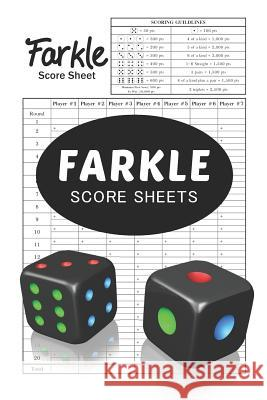 Farkle Score Sheets: 100 Score sheets with special small size 6 x 9 inches Eric Stewart 9781077596931