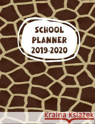 School Planner 2019-2020: with Giraffe design on the cover and pages Wild and Free Planners 9781077673113