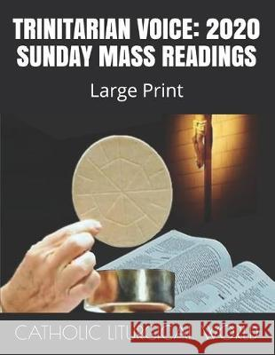 Trinitarian Voice: 2020 SUNDAY MASS READINGS: Large Print Catholic Liturgica 9781079131758