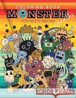 Coloring book Monster Doodles for Adults and Kids: Fun Easy and Relaxing Coloring Pages A Fun Activity Book For 5-12 Year Jk Roberts 9781079502022