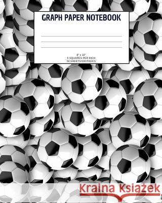 Graph Paper Notebook: Soccer; 5 squares per inch; 50 sheets/100 pages; 8
