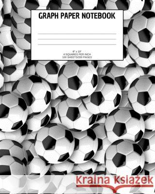 Graph Paper Notebook: Soccer; 4 squares per inch; 100 sheets/200 pages; 8