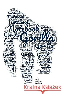 Gorilla Notebook: 110 Pages Lined Paper Journal Notepad Workbook Sarah Midrange Publishing 9781079880564